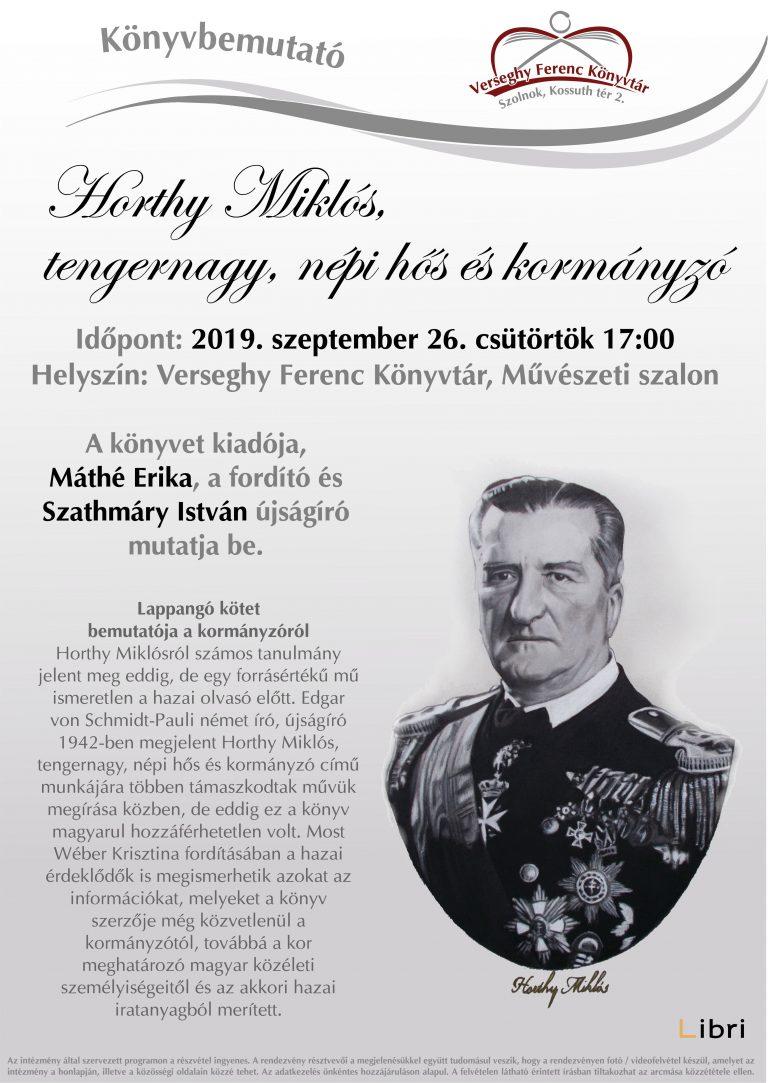 Könyvbemutató: Horthy Miklós tengernagy, népi hős és kormányzó 2019.09.26.