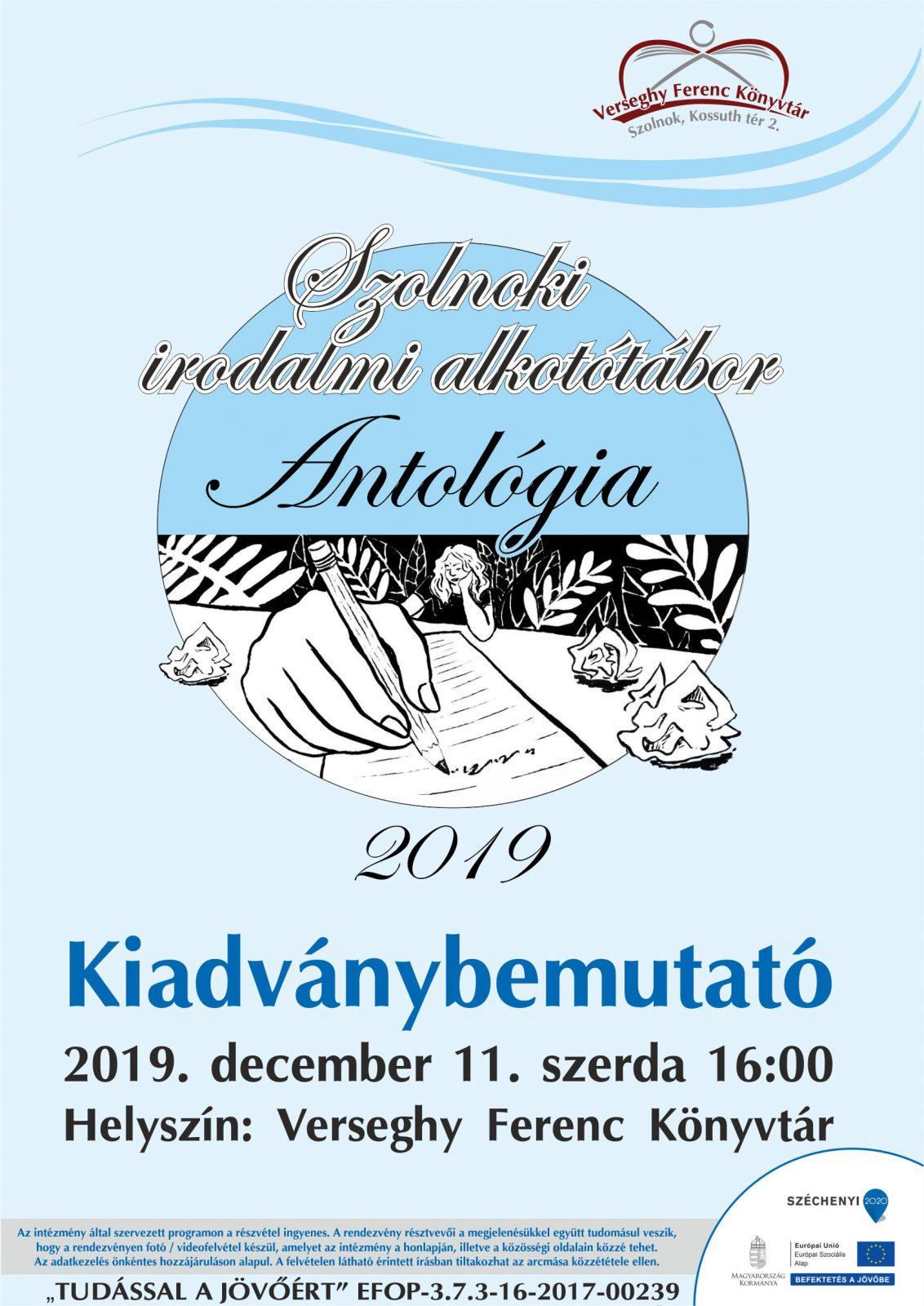 2019.12.11. Szolnoki irodalmi alkotótábor Antológia kiadványbemutató. Plakát.