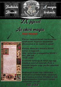 ázi feladat: Plinius mágiatörténeti munkájában találhatunk mágikus recepteket. Olvassátok el és írjatok le egyet! Plinius: Naturalis Historia XXVIII. könyv a mágiáról: http://acta.bibl.u-szeged.hu/38328/1/doc_086.pdf 19-20. oldal A roxforti tantárgyak nevei egy-egy mágikus számot rejtenek. Ezek a számok negatív vagy pozitív jelentést hordoznak. Segítségül kapsz egy táblázatot, amelyet ha jól értelmezel, megkapsz egy mágikus számot. A helyes szám megtalálásához használd a mágia szinonima- neveit!