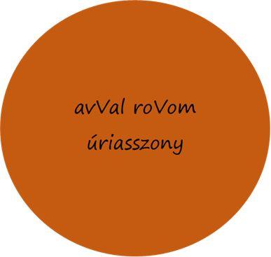 anagramma: avVal roVom úriasszony