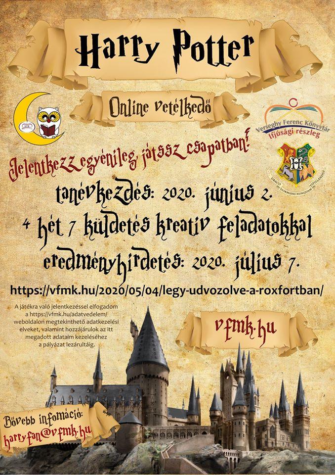 Harry Potter online vetélkedő. Plakát. Tanévkezdés 2020.06.02. 4 hét 7 küldetés kreatív feladatokkal eredményhírdetés júlis 7. Bővebb információ harryfan@vfmk.hu