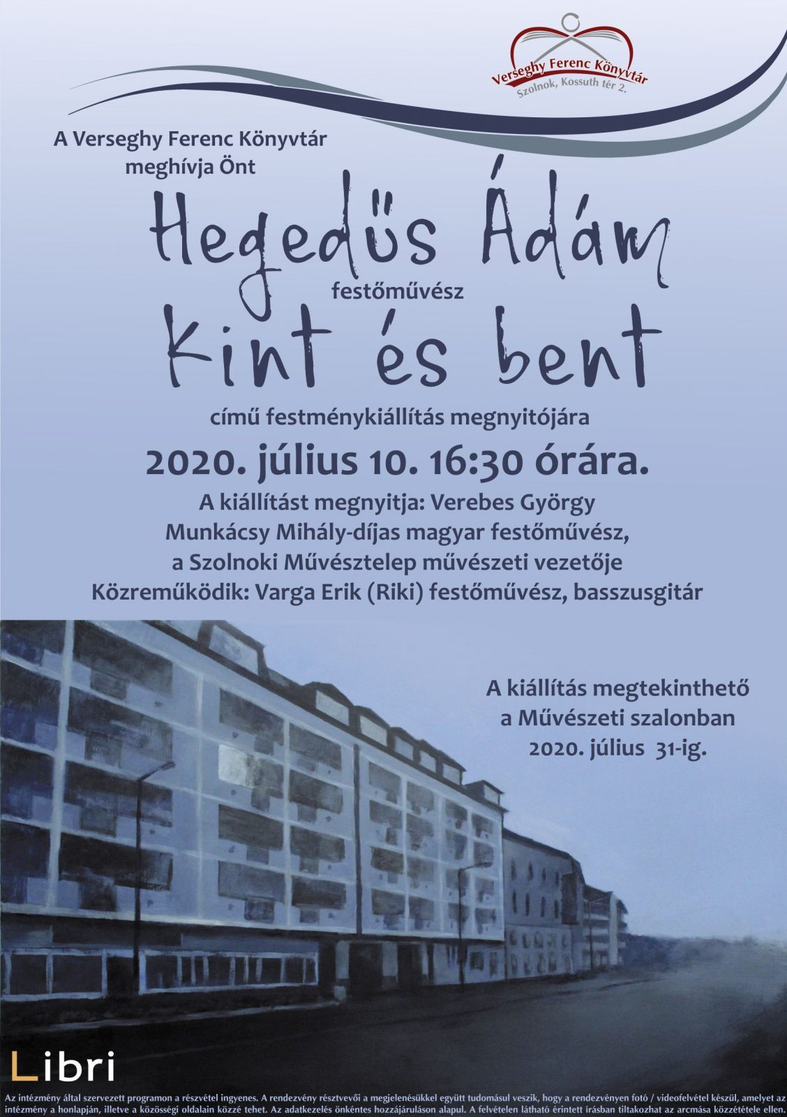 Hegedűs Ádám: Kint és bent - fetménykiállítás. 2020.07.10.-2020.07.31. Plakát.
