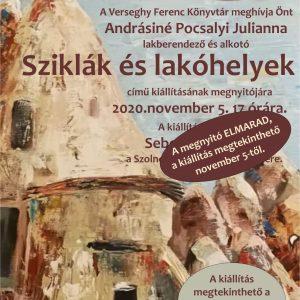 Andrásiné Pocsaly Julianna: Sziklák és lakóhelyek. Kiállítás. Plakát. Megnyitó elmarad, a kiállítás megtekinthető 11.05-11.28.