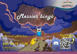 Messier bingó. Csillagászati előadás Molnár Nikolettel. 2021.04.15. 17:00. Discord. Plakát